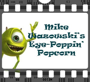 Mike Wazowski's Eye Poppin' Popcorn Recipes