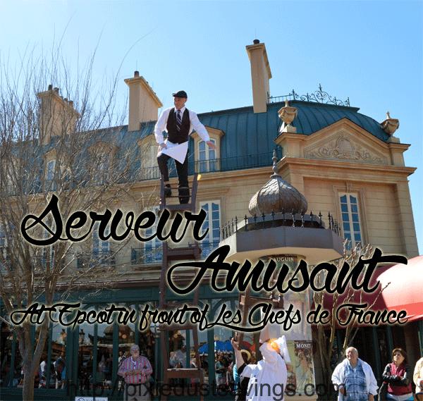 The Entertaining Serveur Amusant Show at Epcot