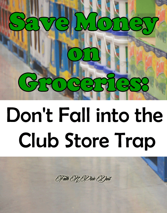 Save Money on Groceries: Don't Fall into the Club Store Trap