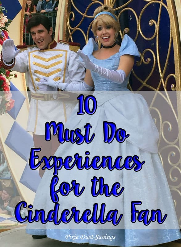 10 Must Do Experiences for the Cinderella Fan