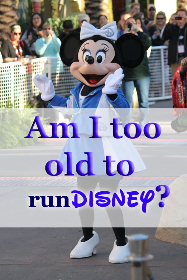 Am I too old to runDisney?
