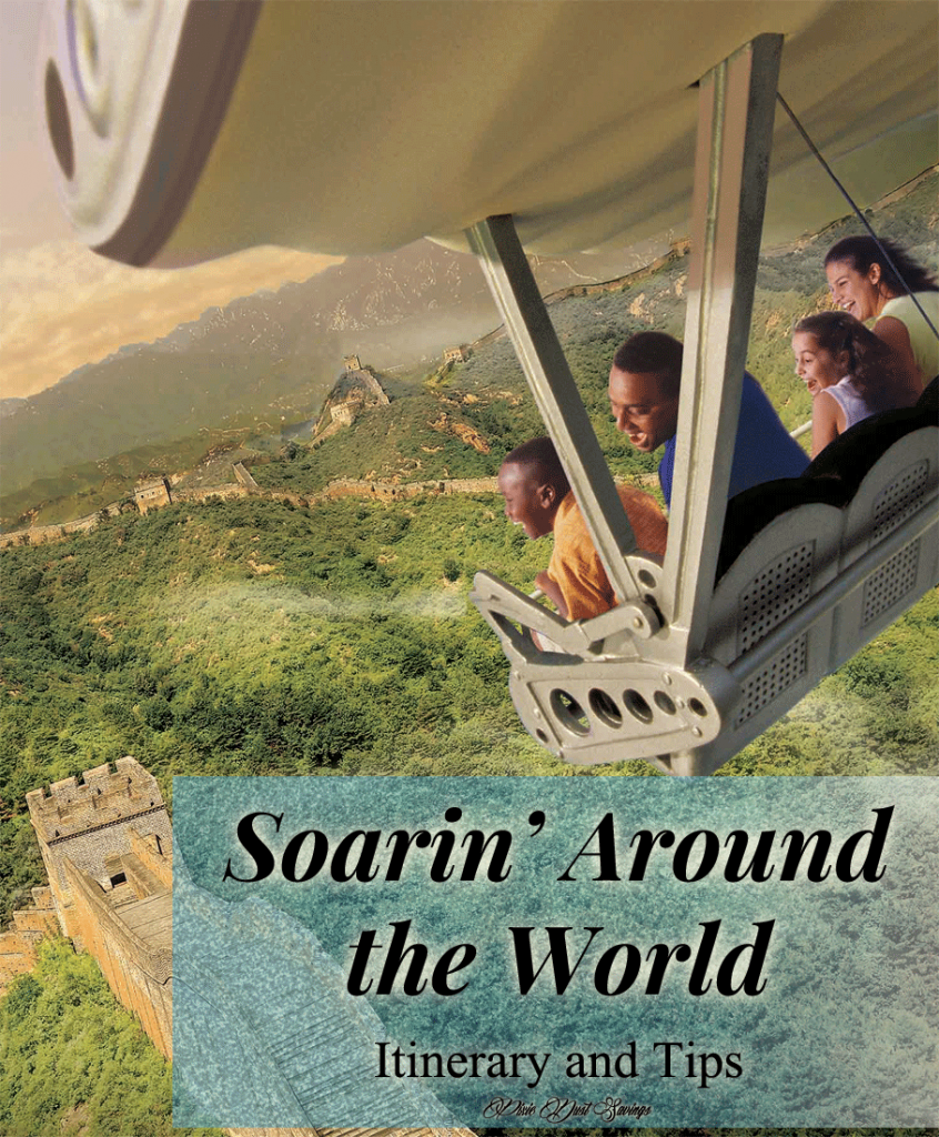 Soarin' Around the World Itinerary & Tips
