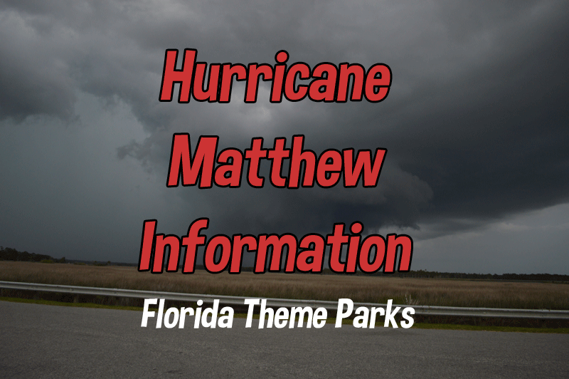 Hurricane Matthew Information | Theme Park Closures