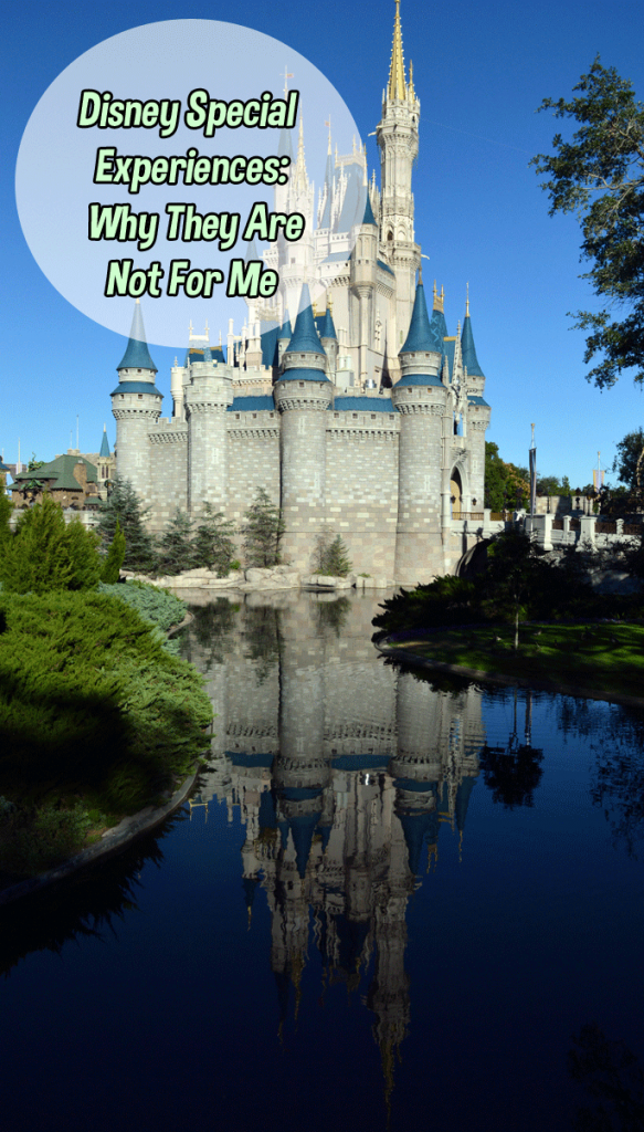 Disney Special Experiences – Not for Me, Here is Why